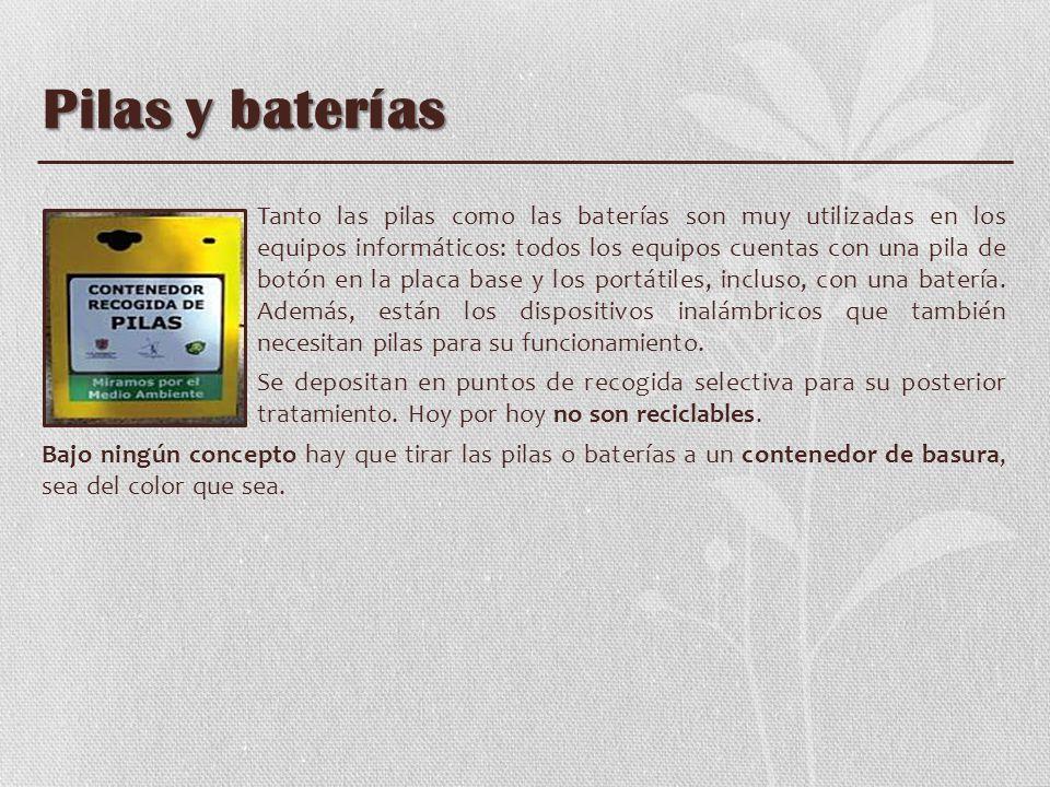 Pilas y baterías Tanto las pilas como las baterías son muy utilizadas en los equipos informáticos: todos los equipos cuentas con una pila de botón en