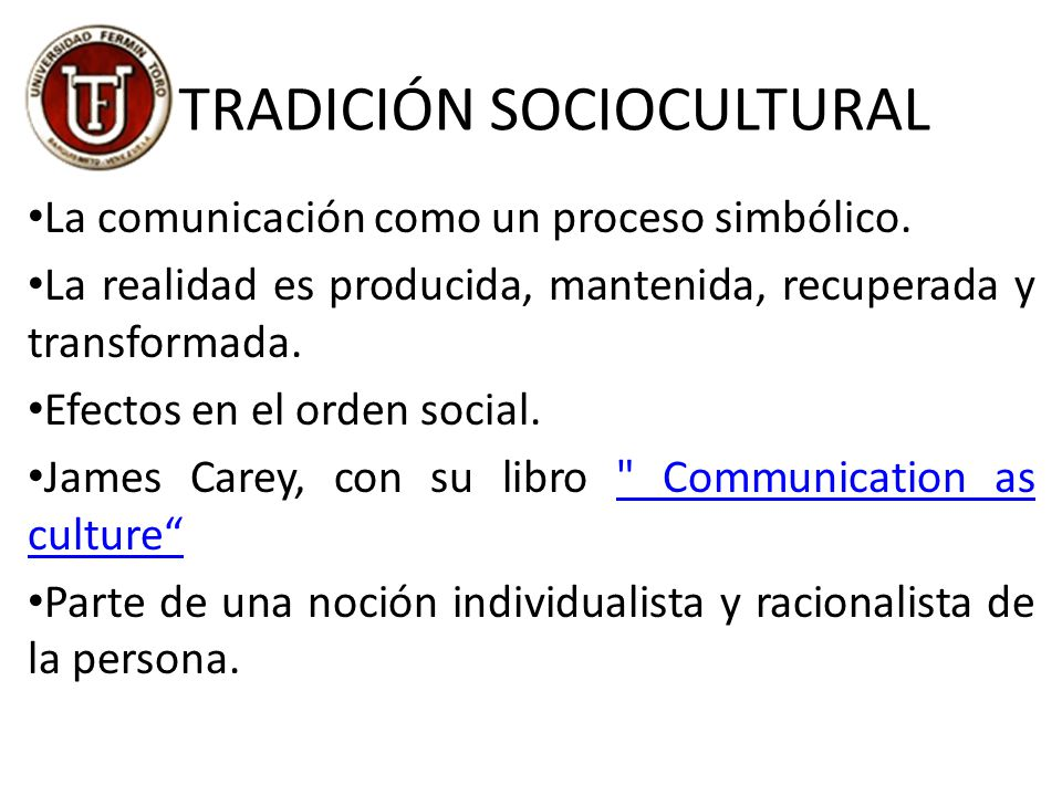 TRADICIÓN SOCIOCULTURAL La comunicación como un proceso simbólico.