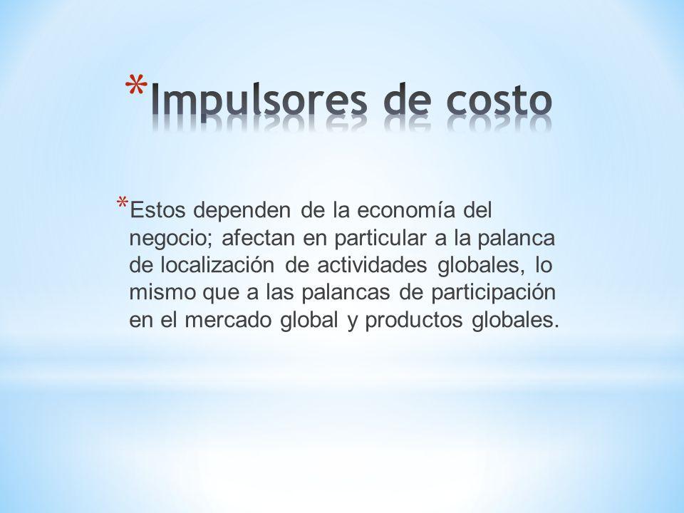 * Los impulsores gubernamentales de globalización dependen de las reglas que fijen los gobiernos nacionales y afectan el uso de todas las palancas de estrategia global.
