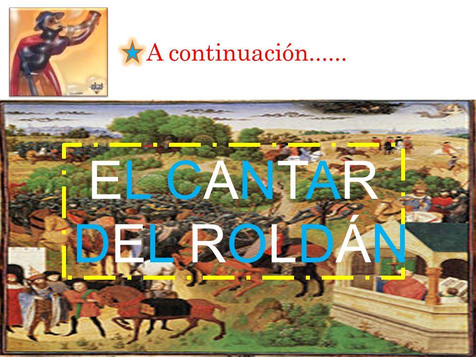 EL CANTAR DEL ROLDÁNEL CANTAR DEL ROLDÁN A continuación......