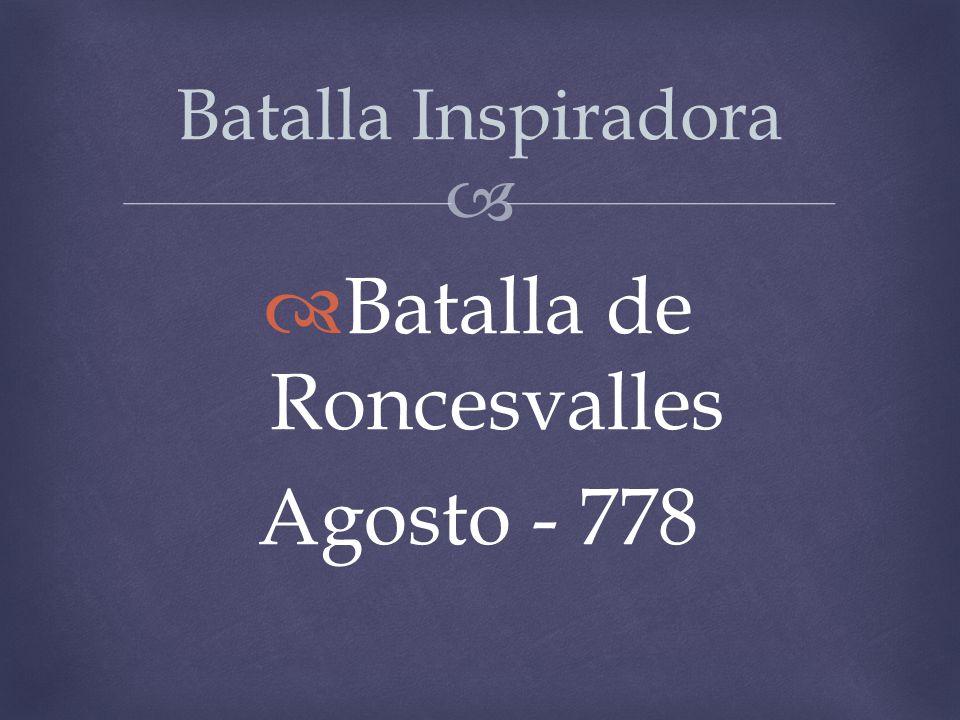 Batalla de Roncesvalles Agosto - 778 Batalla Inspiradora