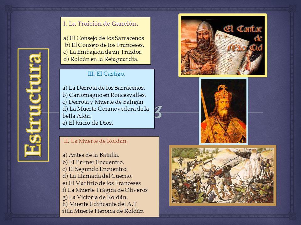 I.La Traición de Ganelón. a) El Consejo de los Sarracenos.b) El Consejo de los Franceses.