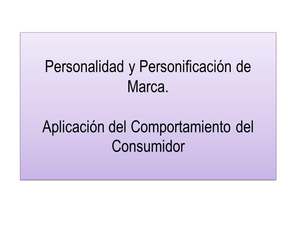 Personalidad y Personificación de Marca. Aplicación del Comportamiento del Consumidor