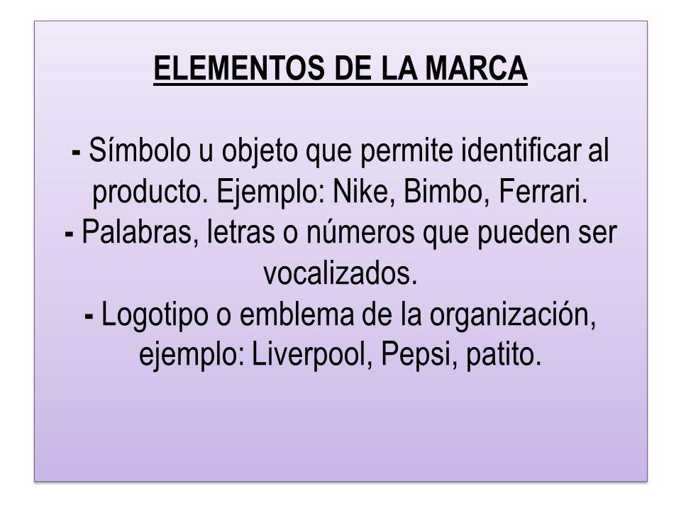 ELEMENTOS DE LA MARCA - Símbolo u objeto que permite identificar al producto.