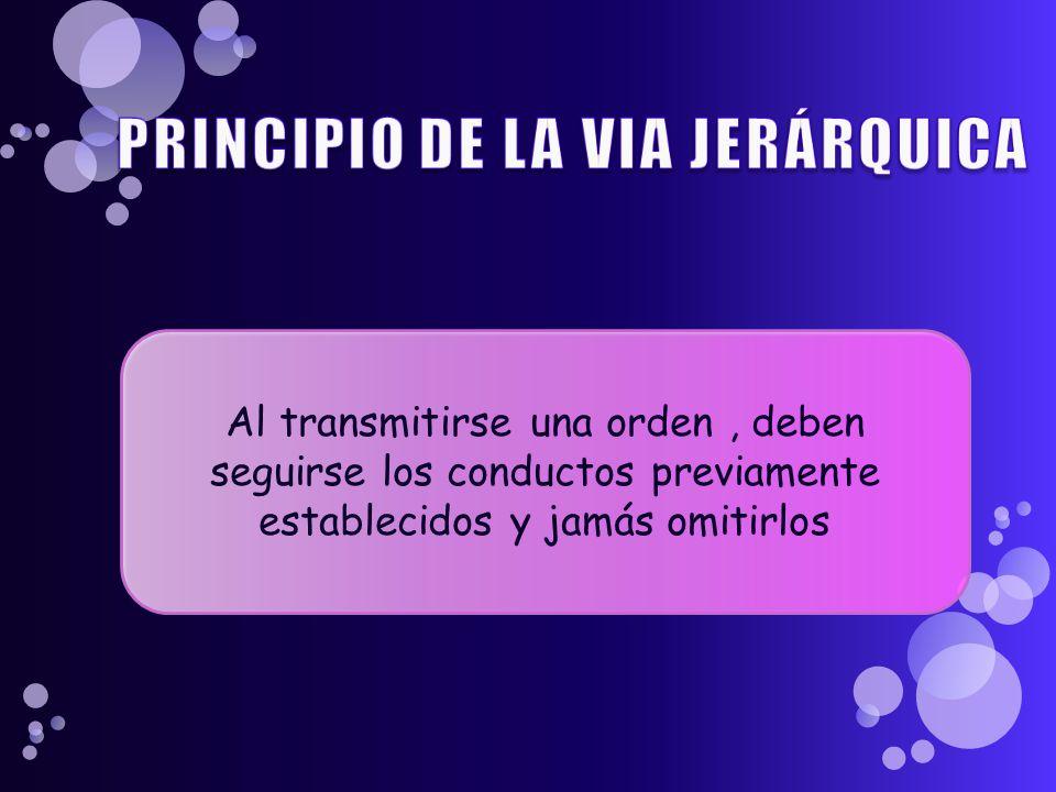 Al transmitirse una orden, deben seguirse los conductos previamente establecidos y jamás omitirlos