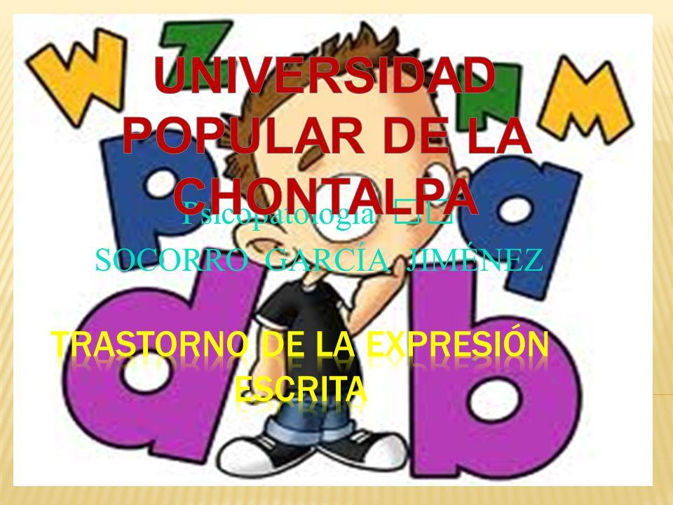 TRASTORNO DE LA EXPRESIÓN ESCRITA: TRASTORNO : se compone del latín trans que significa al otro lado y tornare.