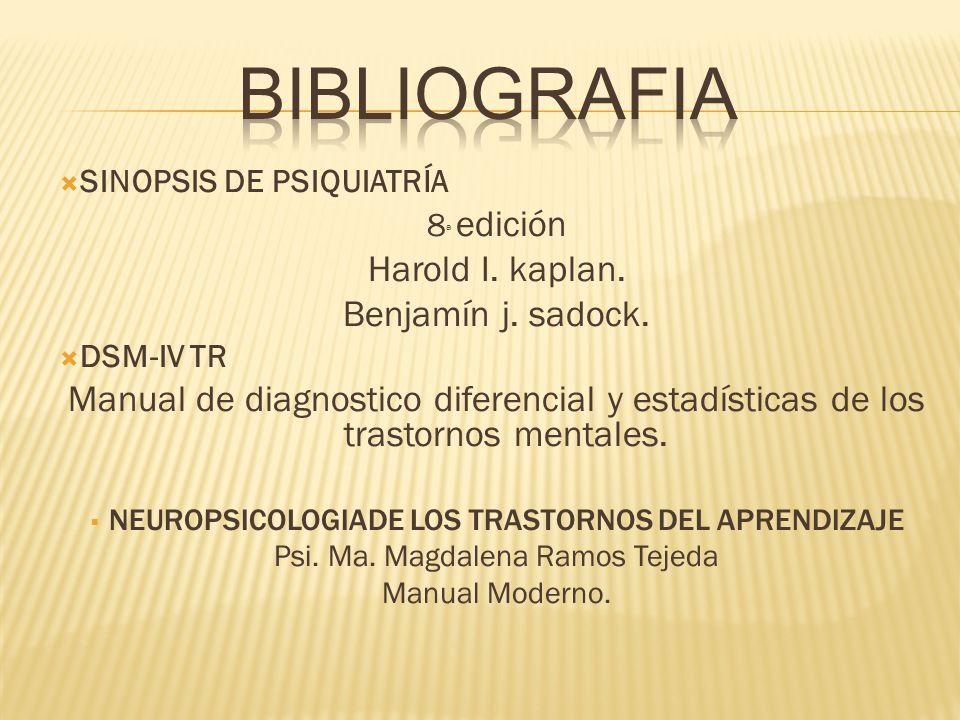 SINOPSIS DE PSIQUIATRÍA 8 ª edición Harold I. kaplan. Benjamín j. sadock. DSM-IV TR Manual de diagnostico diferencial y estadísticas de los trastornos