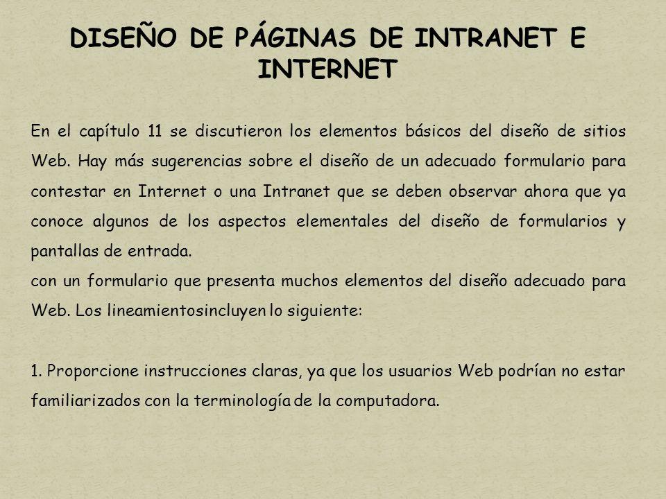 DISEÑO DE PÁGINAS DE INTRANET E INTERNET En el capítulo 11 se discutieron los elementos básicos del diseño de sitios Web.
