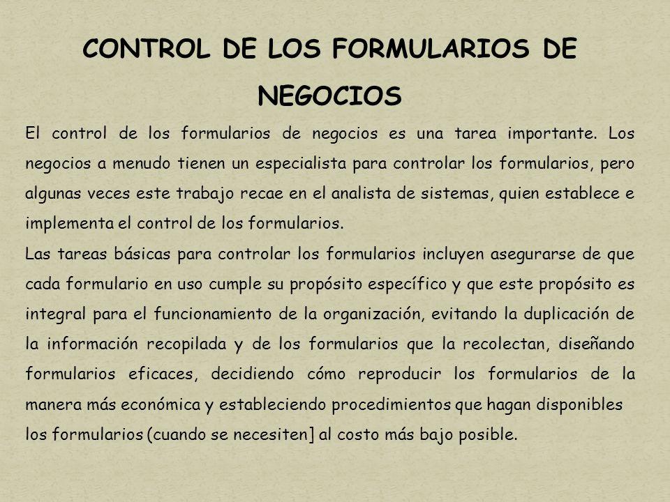CONTROL DE LOS FORMULARIOS DE NEGOCIOS El control de los formularios de negocios es una tarea importante.