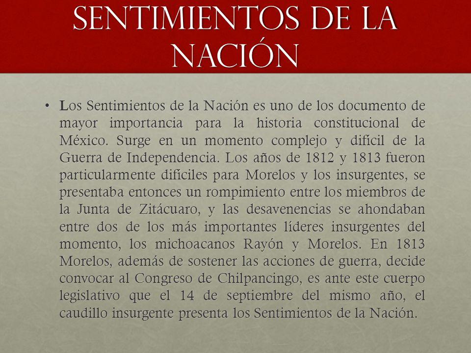 Sentimientos de la Nación L os Sentimientos de la Nación es uno de los documento de mayor importancia para la historia constitucional de México. Surge