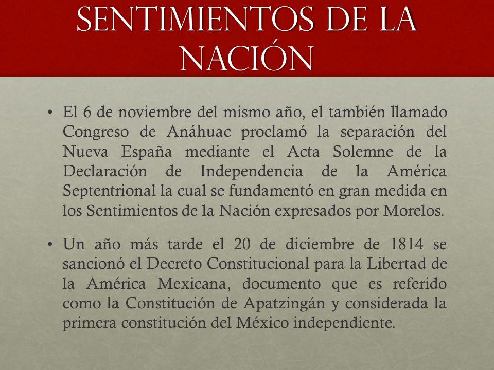 El 6 de noviembre del mismo año, el también llamado Congreso de Anáhuac proclamó la separación del Nueva España mediante el Acta Solemne de la Declara