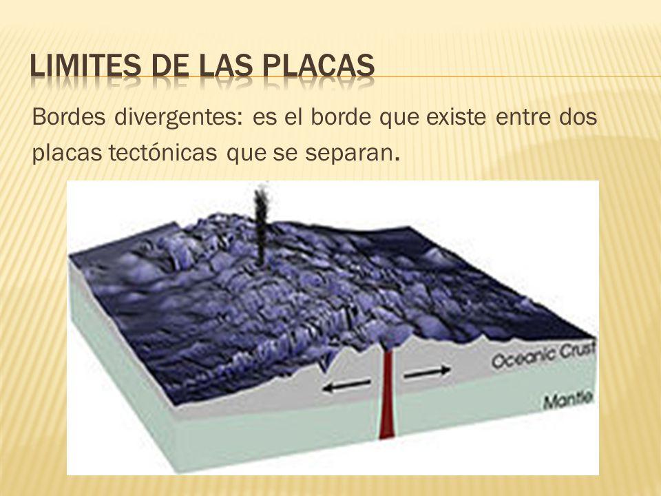 Bordes divergentes: es el borde que existe entre dos placas tectónicas que se separan.
