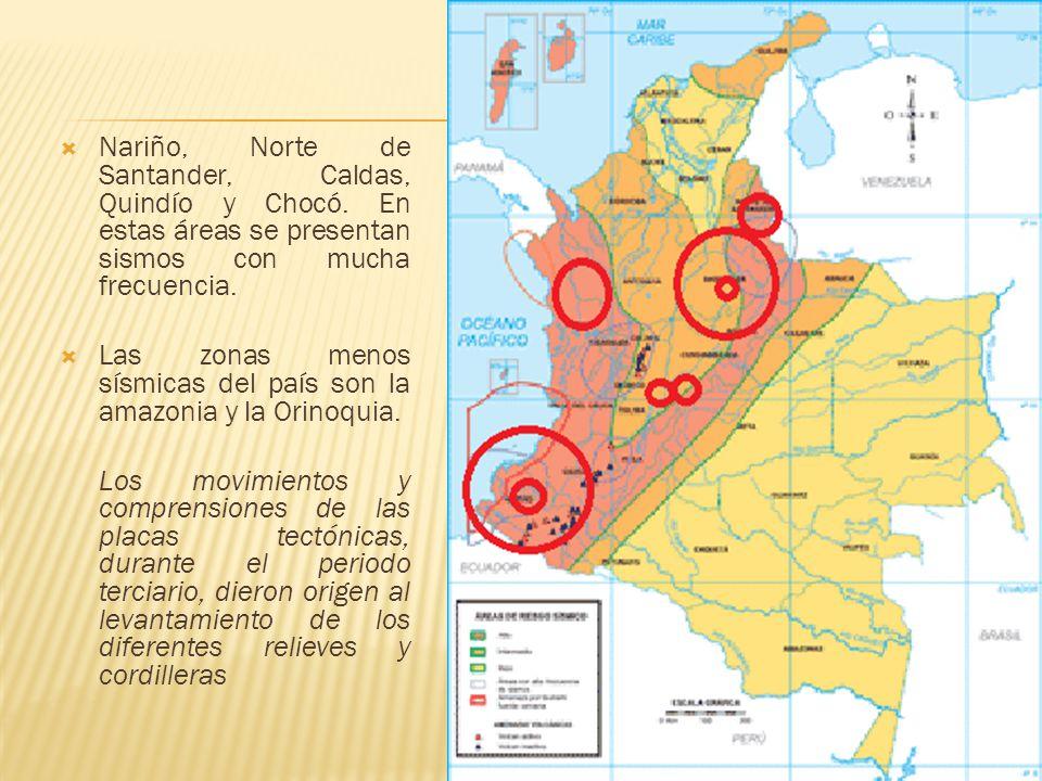 Nariño, Norte de Santander, Caldas, Quindío y Chocó.