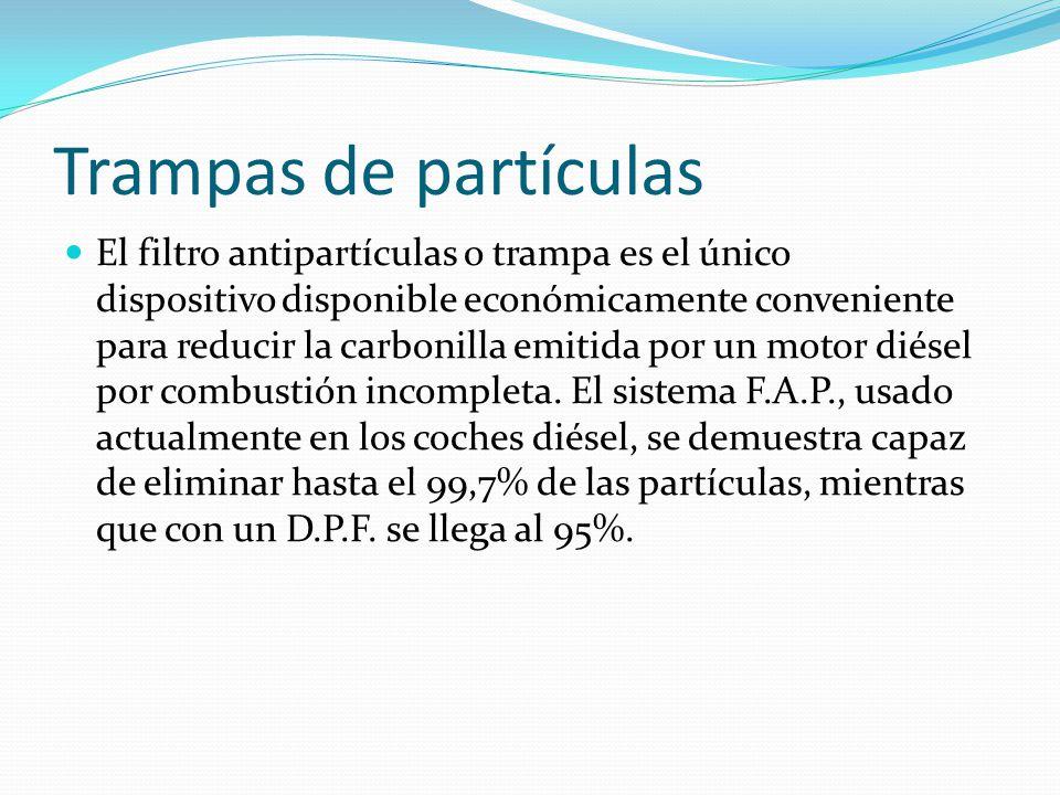 Trampas de partículas El filtro antipartículas o trampa es el único dispositivo disponible económicamente conveniente para reducir la carbonilla emitida por un motor diésel por combustión incompleta.