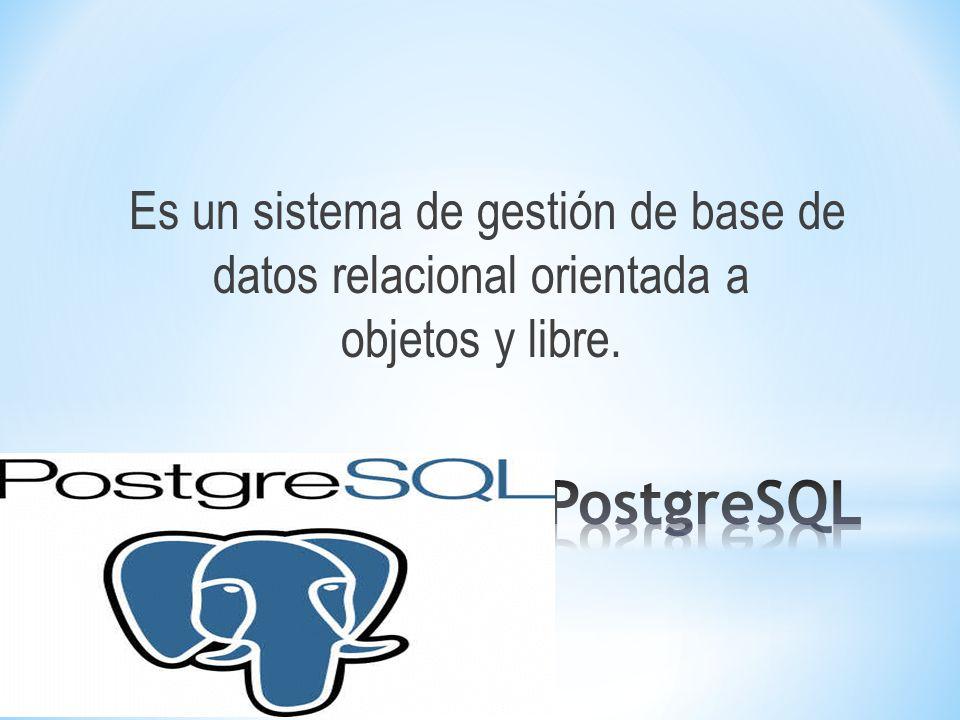 Es un sistema de gestión de base de datos relacional orientada a objetos y libre.