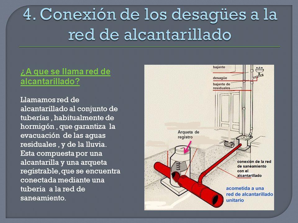 ¿A que se llama red de alcantarillado? Llamamos red de alcantarillado al conjunto de tuberías, habitualmente de hormigón, que garantiza la evacuación