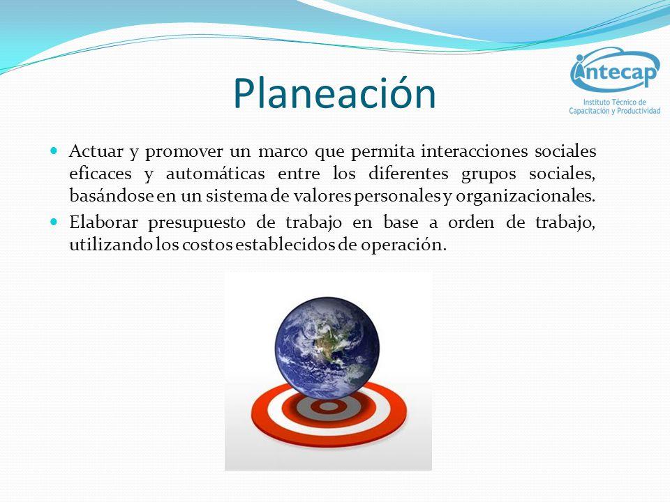 Planeación Actuar y promover un marco que permita interacciones sociales eficaces y automáticas entre los diferentes grupos sociales, basándose en un