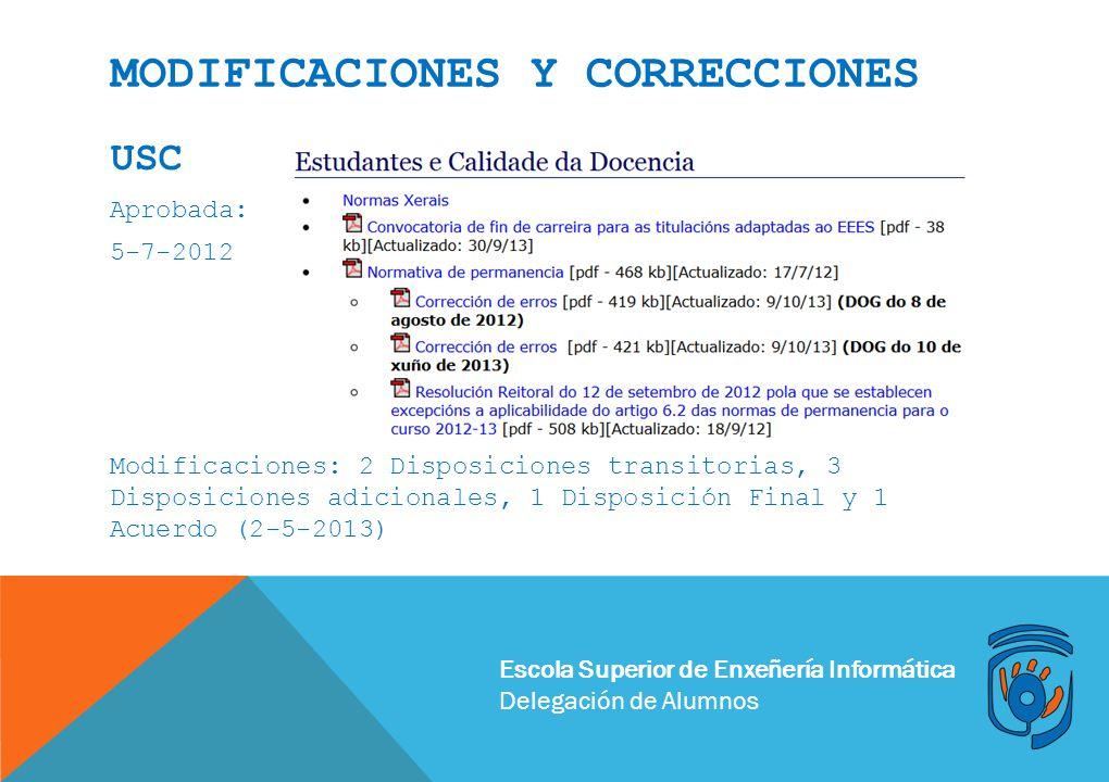 Escola Superior de Enxeñería Informática Delegación de Alumnos MODIFICACIONES Y CORRECCIONES USC Aprobada: 5-7-2012 Modificaciones: 2 Disposiciones tr