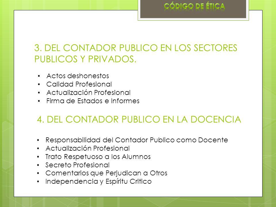 3.DEL CONTADOR PUBLICO EN LOS SECTORES PUBLICOS Y PRIVADOS.