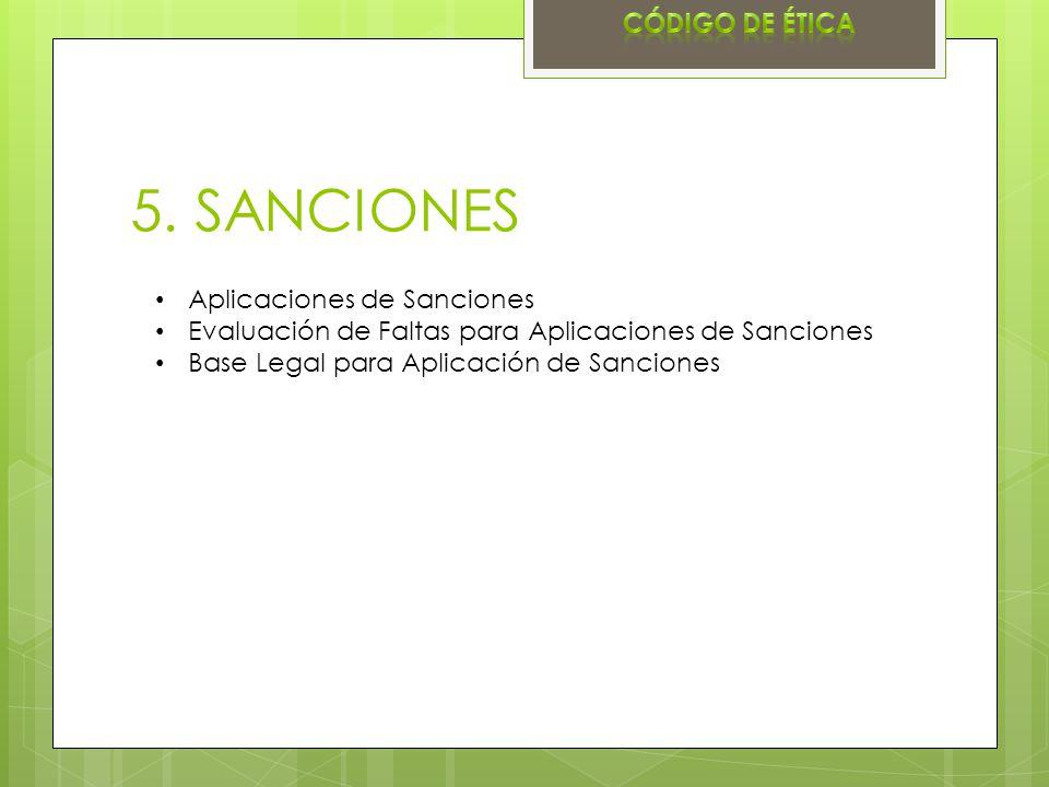 5. SANCIONES Aplicaciones de Sanciones Evaluación de Faltas para Aplicaciones de Sanciones Base Legal para Aplicación de Sanciones