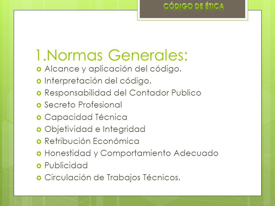 1.Normas Generales: Alcance y aplicación del código.