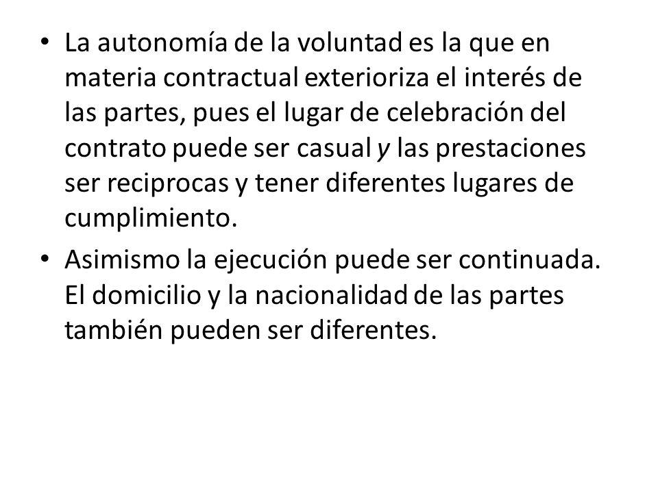 La autonomía de la voluntad es la que en materia contractual exterioriza el interés de las partes, pues el lugar de celebración del contrato puede ser