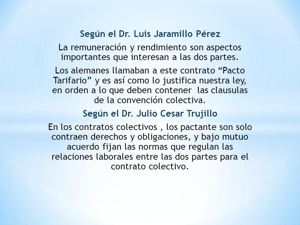 Según el Dr. Luis Jaramillo Pérez La remuneración y rendimiento son aspectos importantes que interesan a las dos partes. Los alemanes llamaban a este