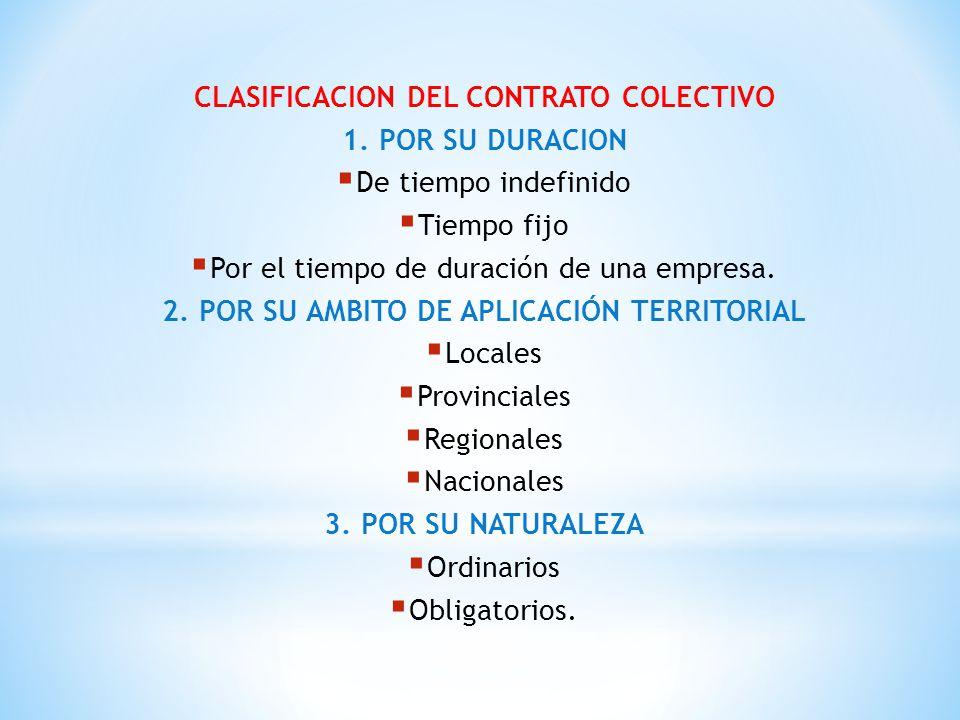 CLASIFICACION EN LA LEGISLACION NACIONAL En nuestra legislación se establece dos tipos de contratos colectivos: Los ordinarios los contratos colectivos obligatorios.