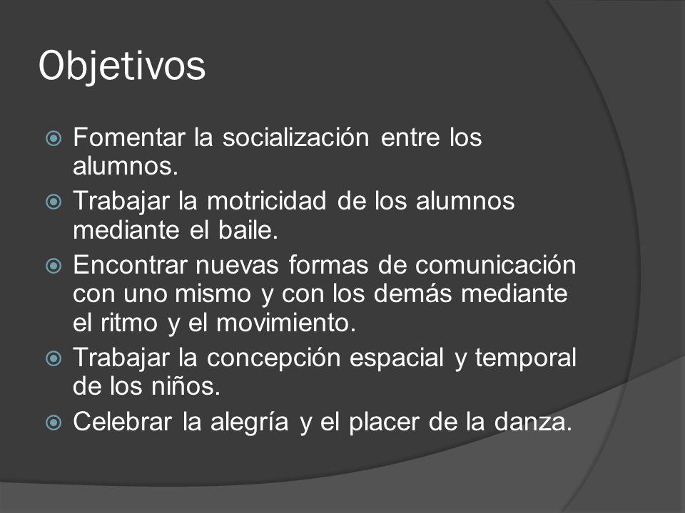 Objetivos Fomentar la socialización entre los alumnos.