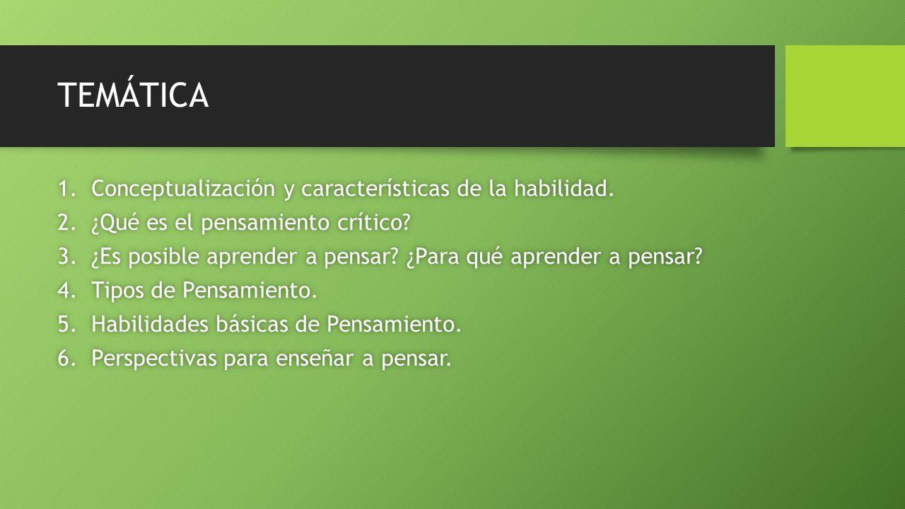 TEMÁTICA 1.Conceptualización y características de la habilidad.1.Conceptualización y características de la habilidad.