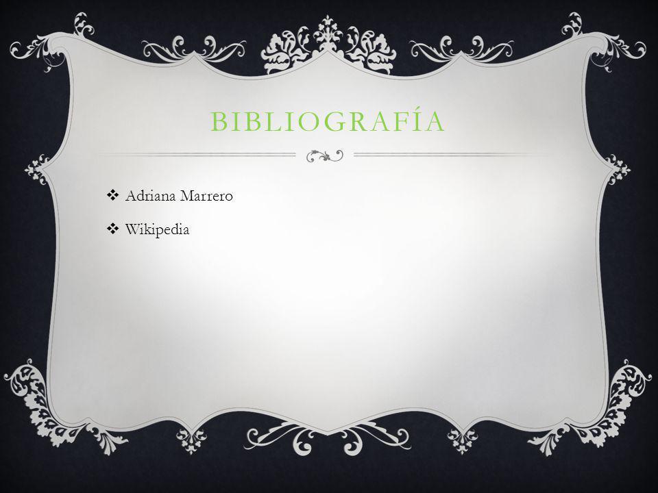 BIBLIOGRAFÍA Adriana Marrero Wikipedia