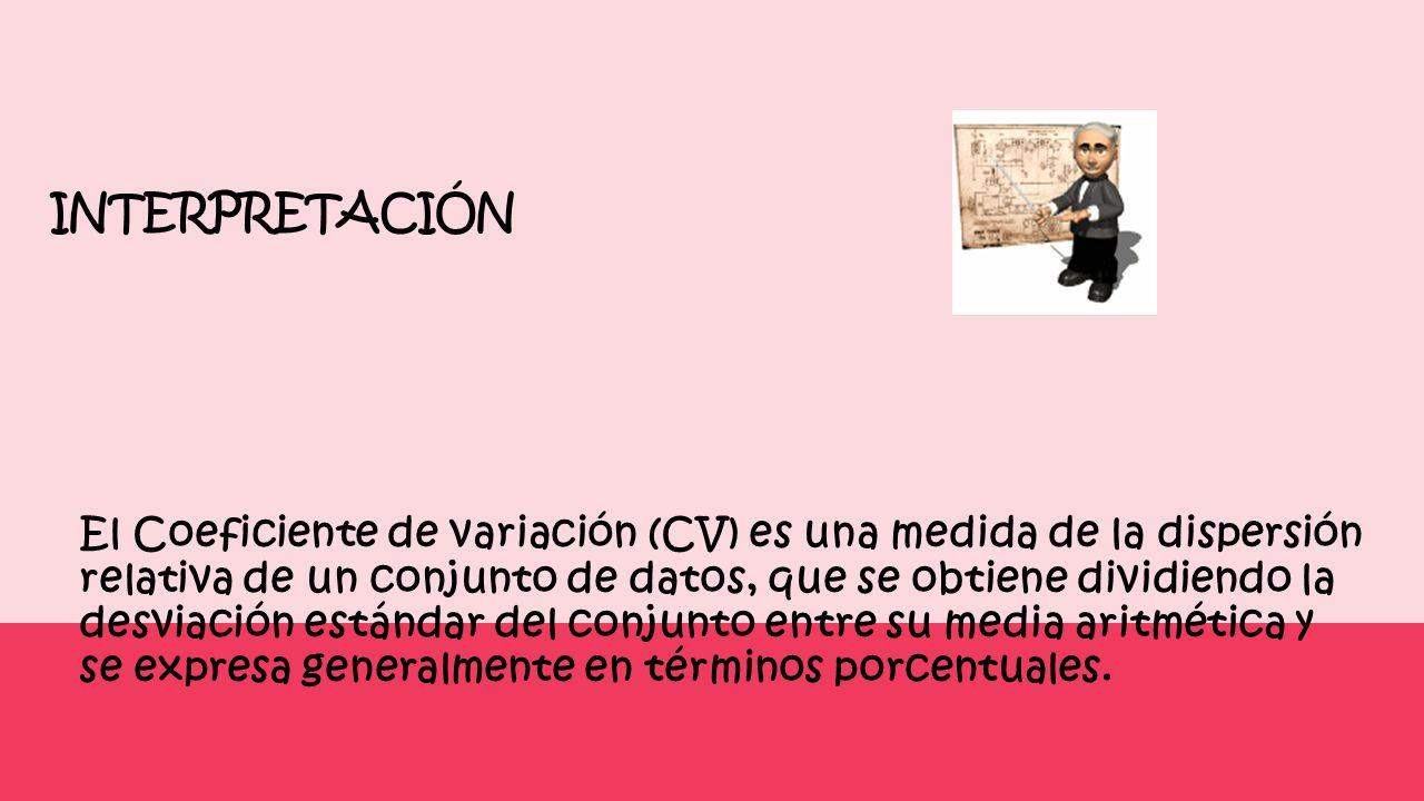 El Coeficiente de variación (CV) es una medida de la dispersión relativa de un conjunto de datos, que se obtiene dividiendo la desviación estándar del