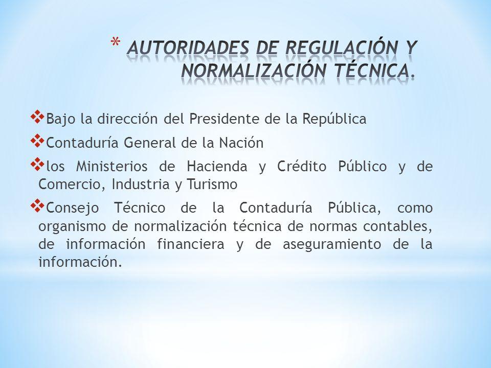 Bajo la dirección del Presidente de la República Contaduría General de la Nación los Ministerios de Hacienda y Crédito Público y de Comercio, Industri