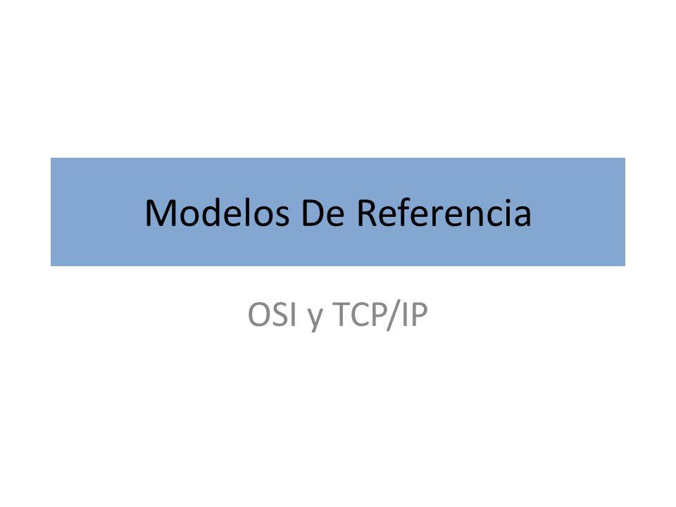 Modelos De Referencia OSI y TCP/IP
