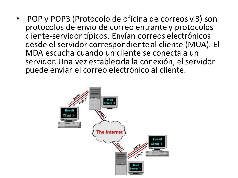 POP y POP3 (Protocolo de oficina de correos v.3) son protocolos de envío de correo entrante y protocolos cliente-servidor típicos. Envían correos elec