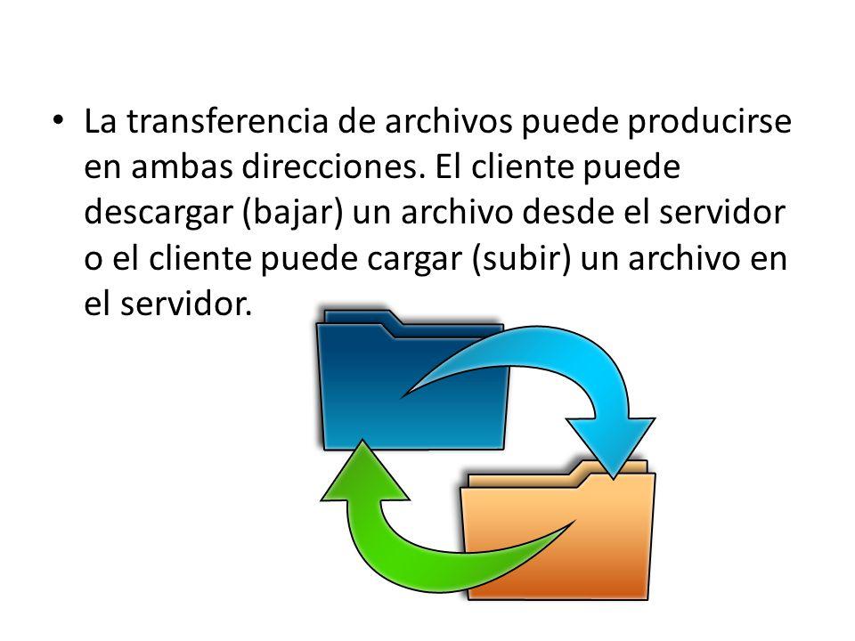 La transferencia de archivos puede producirse en ambas direcciones. El cliente puede descargar (bajar) un archivo desde el servidor o el cliente puede