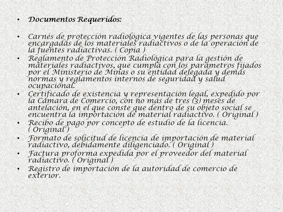 Documentos Requeridos: Carnés de protección radiológica vigentes de las personas que encargadas de los materiales radiactivos o de la operación de la