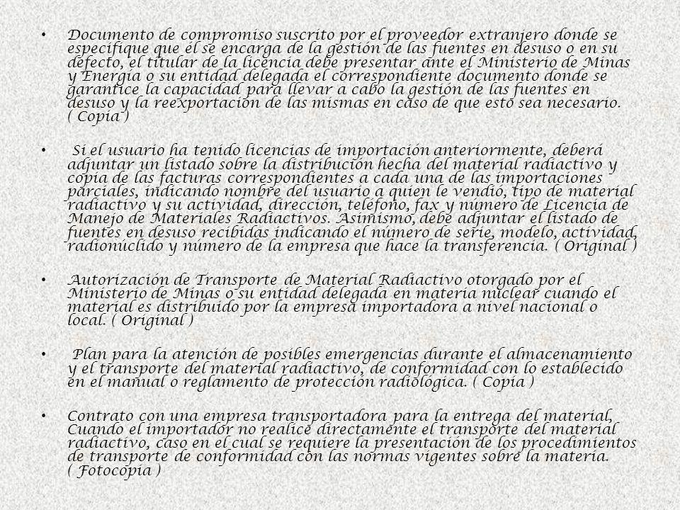 Documento de compromiso suscrito por el proveedor extranjero donde se especifique que él se encarga de la gestión de las fuentes en desuso o en su def