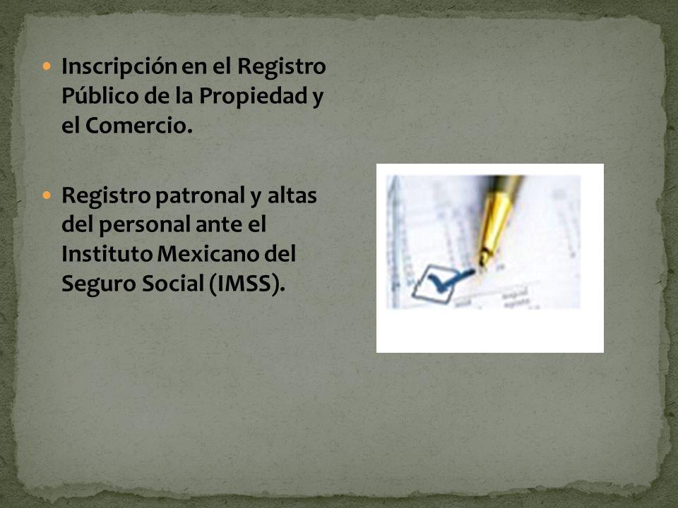 Inscripción en el Registro Público de la Propiedad y el Comercio. Registro patronal y altas del personal ante el Instituto Mexicano del Seguro Social