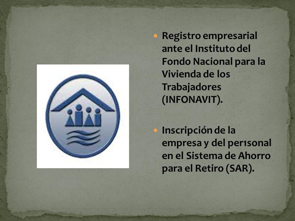 Registro empresarial ante el Instituto del Fondo Nacional para la Vivienda de los Trabajadores (INFONAVIT). Inscripción de la empresa y del per1sonal