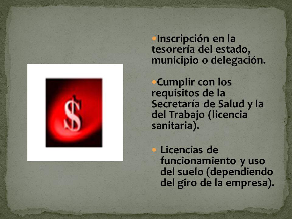Inscripción en la tesorería del estado, municipio o delegación. Cumplir con los requisitos de la Secretaría de Salud y la del Trabajo (licencia sanita