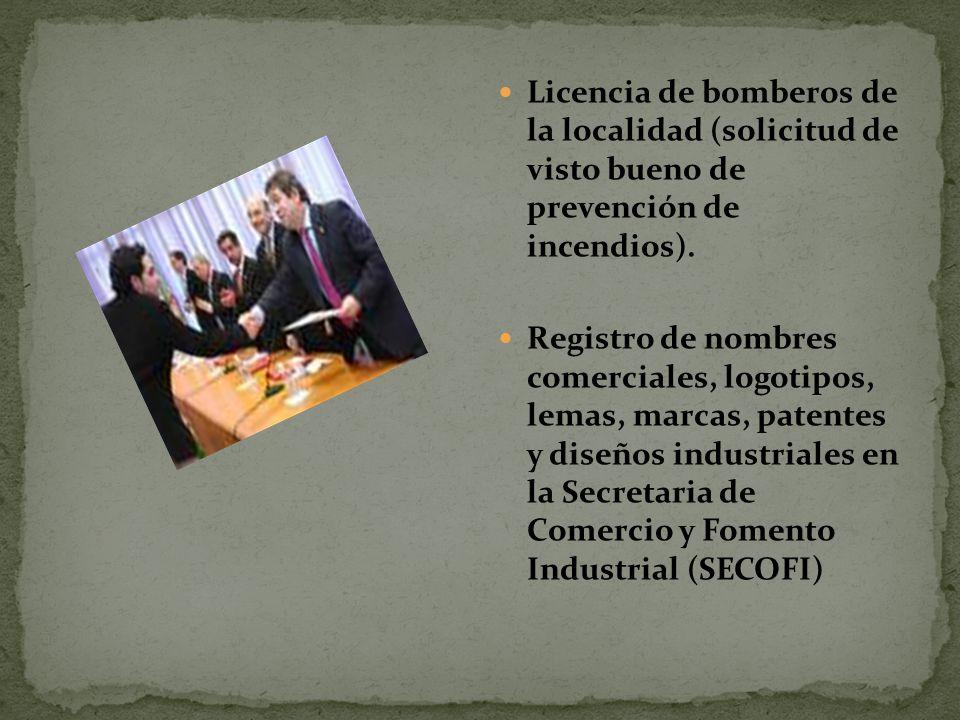 Licencia de bomberos de la localidad (solicitud de visto bueno de prevención de incendios). Registro de nombres comerciales, logotipos, lemas, marcas,