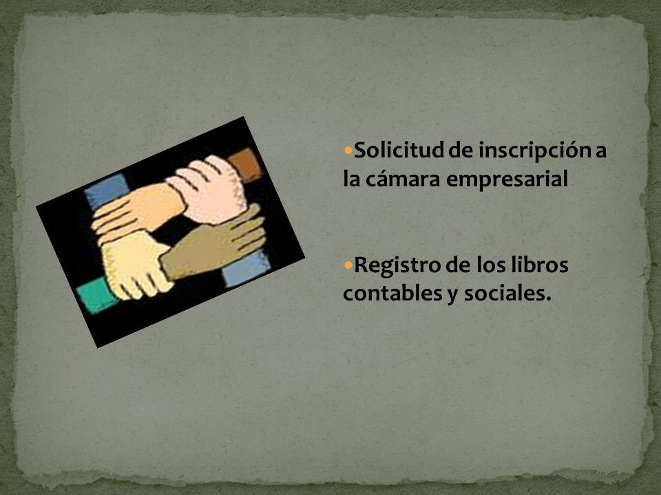 Solicitud de inscripción a la cámara empresarial Registro de los libros contables y sociales.