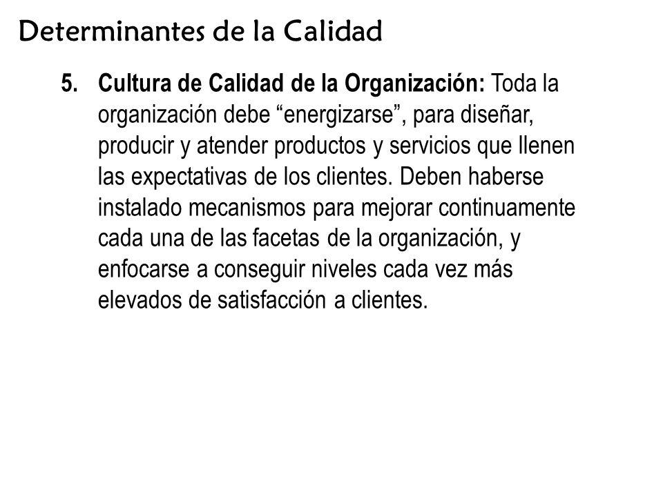 Determinantes de la Calidad 5.