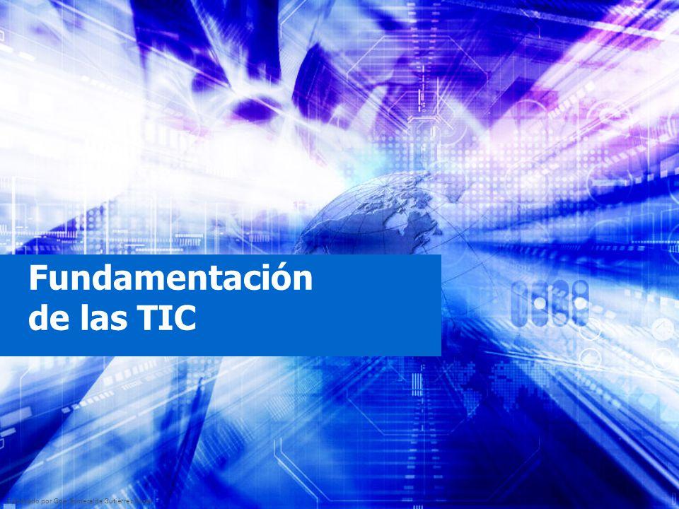 Elaborado por Gpe. Esmeralda Gutiérrez Rosas Fundamentación de las TIC