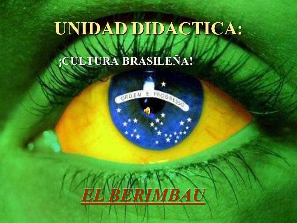 UNIDAD DIDACTICA: ¡CULTURA BRASILEÑA! ¡CULTURA BRASILEÑA!