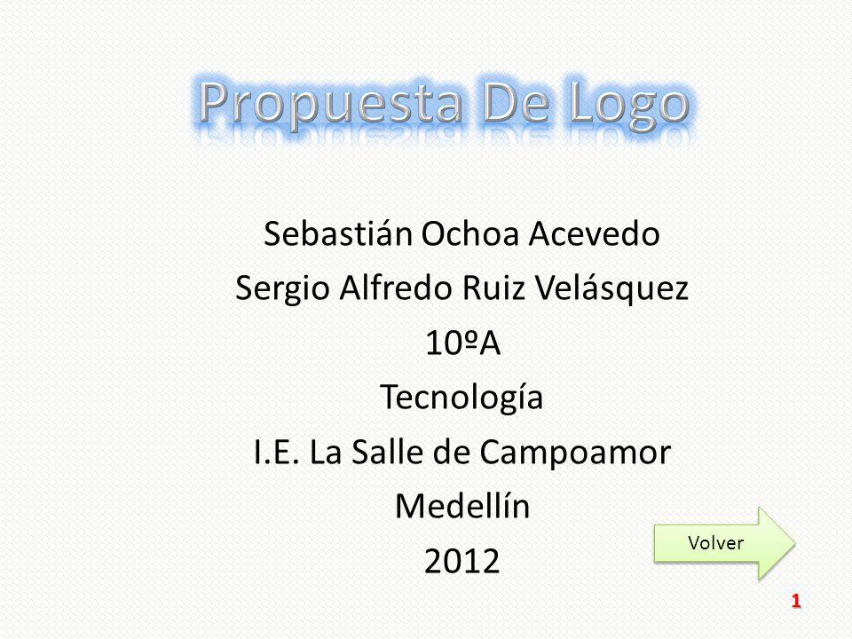 Sebastián Ochoa Acevedo Sergio Alfredo Ruiz Velásquez 10ºA Tecnología I.E.