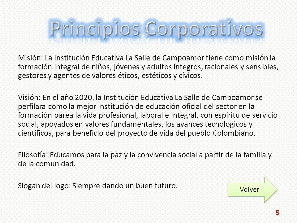 Misión: La Institución Educativa La Salle de Campoamor tiene como misión la formación integral de niños, jóvenes y adultos íntegros, racionales y sensibles, gestores y agentes de valores éticos, estéticos y cívicos.