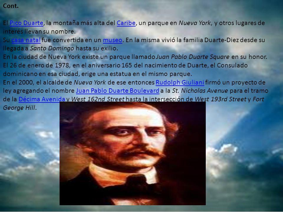 Cont. El Pico Duarte, la montaña más alta del Caribe, un parque en Nueva York, y otros lugares de interés llevan su nombre.Pico DuarteCaribe Su casa n