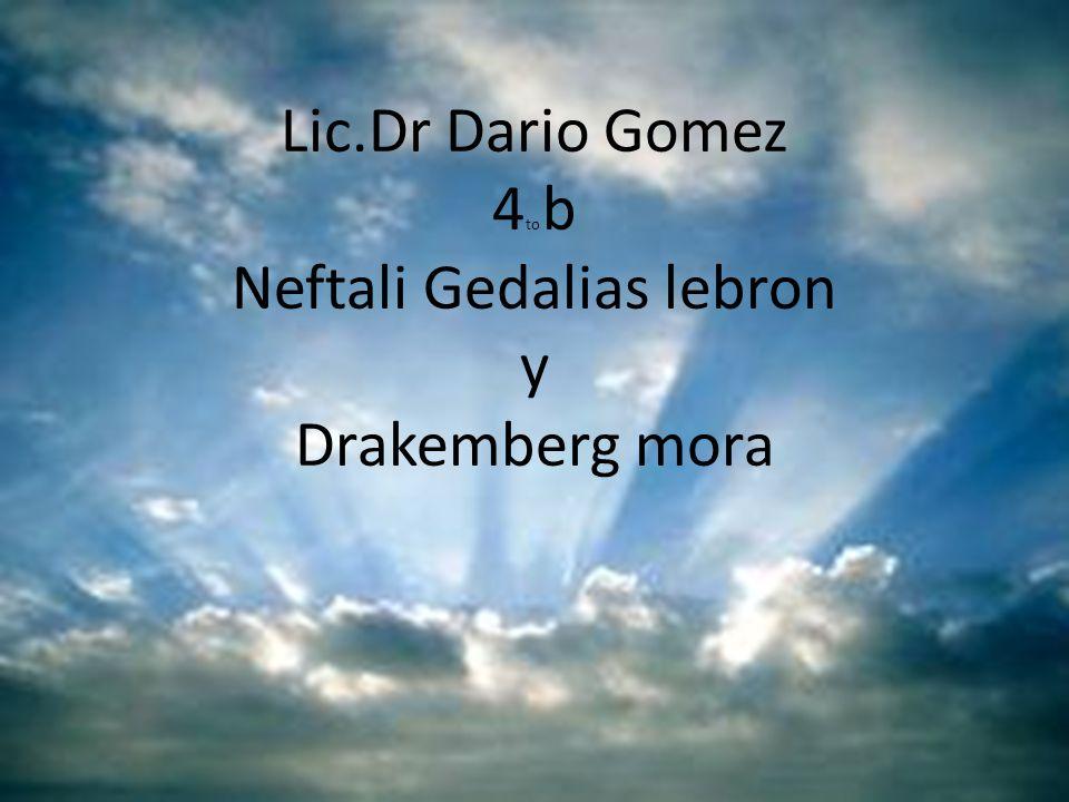 Lic.Dr Dario Gomez 4 to b Neftali Gedalias lebron y Drakemberg mora